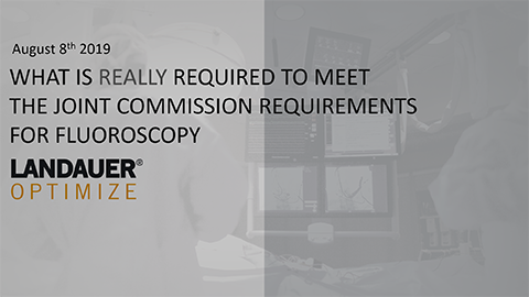What is Really Required to Meet The Joint Commission Standards for Fluoroscopic Patient Dose?
