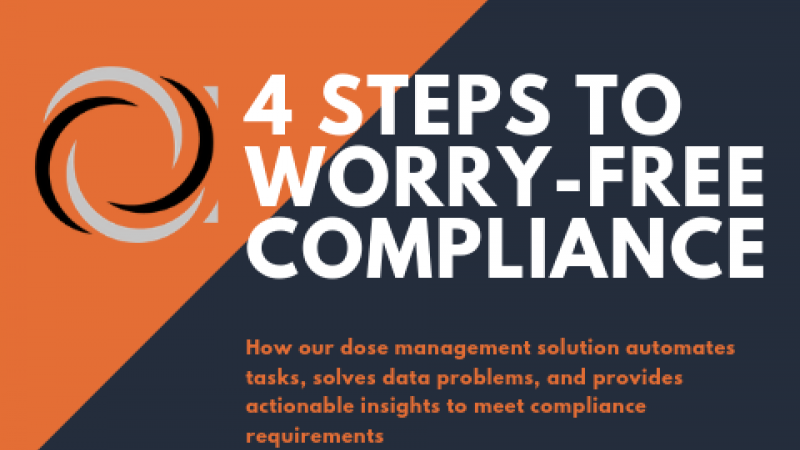 How our dose management solution automates tasks, solves data problems, and provides actionable insights to meet compliance requirements